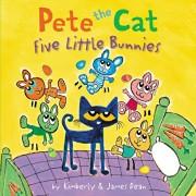 Pete the Cat: Five Little Bunnies, Hardcover/James Dean