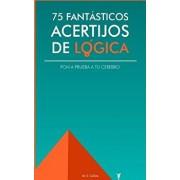 75 Fant'sticos Acertijos de L'gica: Pon a Prueba Tu Cerebro (Spanish), Paperback/M. S. Collins