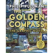 The Golden Compass Graphic Novel, Complete Edition, Paperback/Philip Pullman