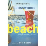 The New York Times Crosswords for the Beach: 75 Light and Easy Puzzles, Paperback/The New York Times