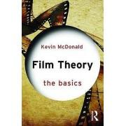 Basics Film Theory the Basics by Kevin McDonald