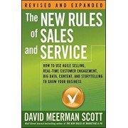 The New Rules of Sales and Service: How to Use Agile Selling, Real-Time Customer Engagement, Big Data, Content, and Storytelling to Grow Your Business, Paperback/David Meerman Scott