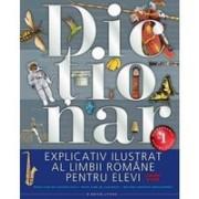 DICTIONARUL EXPLICATIV ILUSTRAT AL LIMBII ROMANE PENTRU ELEVI, CLASELE V-VIII