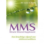 MMS Miracle Mineral Supplement - Larry A. Smith en