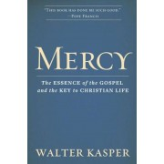 Mercy: The Essence of the Gospel and the Key to Christian Life, Hardcover