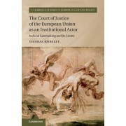 Court of Justice of the European Union as an Institutional Actor. Judicial Lawmaking and its Limits, Hardback/Thomas Horsley