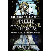 The Gnostic Gospels of Philip, Mary Magdalene, and Thomas, Paperback