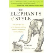 The Elephants of Style: A Trunkload of Tips on the Big Issues and Gray Areas of Contemporary American English, Paperback
