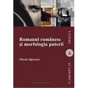 Romanul romanesc si morfologia puterii/Florin Oprescu