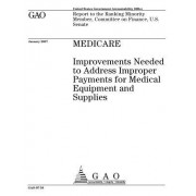 Medicare: Improvements Needed to Address Improper Payments for Medical Equipment and Supplies