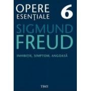 Opere esentiale 6 - Inhibitie simptom angoasa 2010 - Sigmund Freud