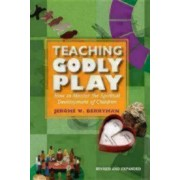 Teaching Godly Play: How to Mentor the Spiritual Development of Children, Paperback