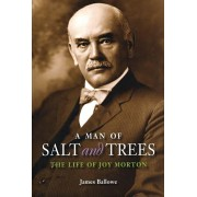 A Man of Salt and Trees: The Life of Joy Morton, Paperback/James Ballowe