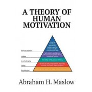 A Theory of Human Motivation, Paperback/Abraham H. Maslow