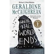 Where the World Ends, Hardcover/Geraldine McCaughrean