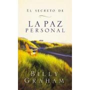 El Secreto de La Paz Personal = The Secret of Personal Peace (Spanish), Paperback/Billy Graham