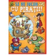 Sa ne jucam cu piratii vol 2 - Contine autocolante