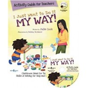 I Just Want to Do It My Way! Activity Guide for Teachers 'With CDROM', Paperback/Julia Cook
