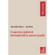 Cooperarea judiciara internationala in materie penala.