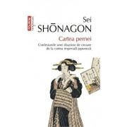 Cartea pernei. Confesiunile unei doamne de onoare de la curtea imperiala japoneza/Sei Shonagon