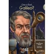 CINE A FOST GALILEO?