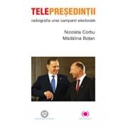 Telepresedintii. Radiografia unei campanii electorale/Nicoleta Corbu, Madalina Botan