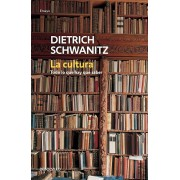 La Cultura: Todo Lo Que Hay Que Saber / Culture.Everything You Need to Know, Paperback/Dietrich Schwanitz
