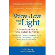 Voices of Love from the Light: Conversations with 20 Great Souls in the Afterlife, Paperback/Philip Burley