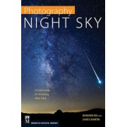 Photography: Night Sky: A Field Guide for Shooting After Dark, Paperback
