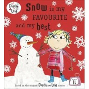 Charlie and Lola: Snow is my Favourite and my Best, Paperback