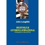 Regiunile si guvernul subnational. Experienta franceza/John Loughlin