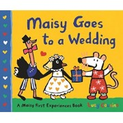 Maisy Goes to a Wedding: A Maisy First Experiences Book, Hardcover/Lucy Cousins