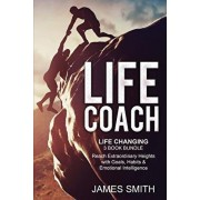 Life Coach: Life Changing 3 book bundle - Reach Extraordinary Heights with Goals, Habits & Emotional Intelligence, Paperback/James Smith