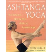 Ashtanga Yoga: The Definitive Step-By-Step Guide to Dynamic Yoga, Paperback