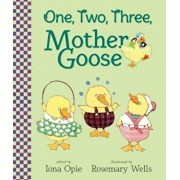 One, Two, Three, Mother Goose, Hardcover/Iona Opie