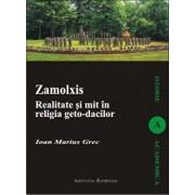 Zamolxis. Realitate si mit in religia geto-dacilor/Grec Ioan Marius