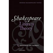 Shakespeare and Literary Theory par Harris & Jonathan Gil Professeur d'anglais et George Washington University