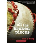 All the Broken Pieces, Paperback/Ann E. Burg