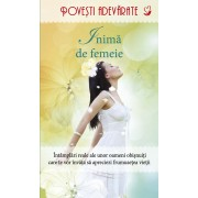 Inima de femeie. Povesti adevarate. Vol. 3 (eBook)