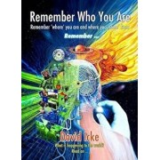 Remember Who You Are Remember 'Where' You Are and Where You 'Come' from, Paperback/David Icke