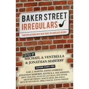 Baker Street Irregulars: Thirteen Authors with New Takes on Sherlock Holmes, Paperback