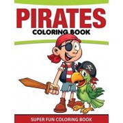 Pirates Coloring Book: Super Fun Coloring Book, Paperback/Speedy Publishing LLC