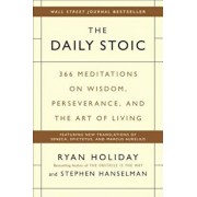 The Daily Stoic: 366 Meditations on Wisdom, Perseverance, and the Art of Living, Hardcover/Ryan Holiday