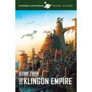 Hidden Universe Travel Guides: Star Trek: The Klingon Empire, Paperback