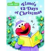 Elmo's 12 Days of Christmas (Sesame Street), Hardcover/Sarah Albee
