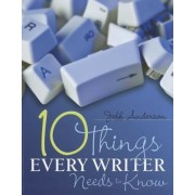 Ten Things Every Writer Needs to Know, Paperback
