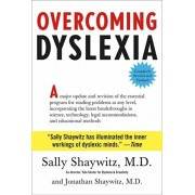Overcoming Dyslexia: Second Edition, Completely Revised and Updated, Hardcover/Sally Shaywitz