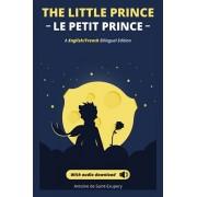 Le petit prince - The Little Prince + audio download: (English - French) Bilingual Edition, Hardcover/Antoine De Saint-Exupery