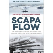Scapa Flow. The Reminiscences of Men and Women Who Served in Scapa Flow in the Two World Wars, Paperback/Patricia Meehan