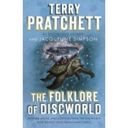 The Folklore of Discworld: Legends, Myths, and Customs from the Discworld with Helpful Hints from Planet Earth, Paperback